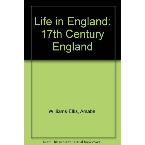 Life in England: 17th Century England