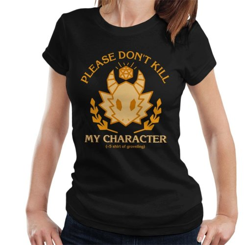 Please Dont Kill My Character Dungeons And Dragons Women's T-Shirt