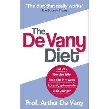 The De Vany Diet: Eat lots, exercise little; shed 5lbs in 1 week, lose fat; gain muscle, look younger; feel stronger (Paperback)