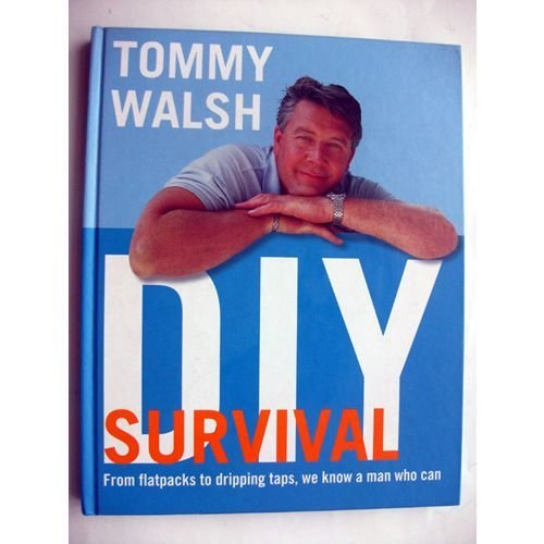 Tommy Walsh`s DIY Survival