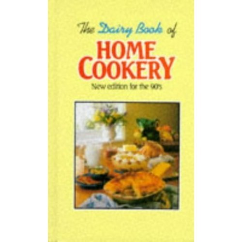 The Dairy Book of Home Cookery: New Edition for the Nineties