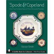 Spode and Copeland: Over Two Hundred Years of Fine China and Porcelain (Schiffer Book for Collectors with Price Guide)