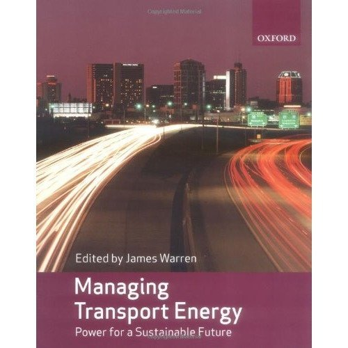 Managing Transport Energy: Power for a Sustainable Future
