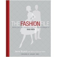 The Fashion File: Advice, Tips and Inspiration from the Costume Designer of 'mad Men'