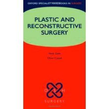 Plastic and Reconstructive Surgery (Oxford Specialist Handbooks in Surgery)