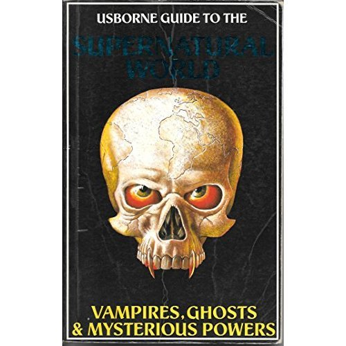 "Supernatural World: ""Mysterious Powers and Strange Forces"", ""Haunted Houses, Ghosts and Spectres"" and ""Vampires, Werewolves and Demons"" (Supernatu..."