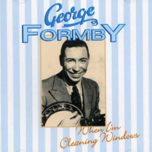 George Formby - When Im Cleaning Windows [CD]