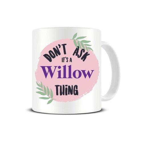 Willow's Mug - It's A Willow Thing - Personalised Name Mug - Add Any Name -  Ceramic Coffee Mug - Tea Mug - Great Gift Idea