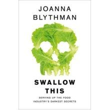 Swallow This: The Food Industry's Darkest Secrets