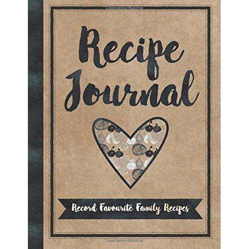Recipe Journal: Blank Recipe Book Record Favourite Family Recipes