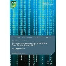 First International Symposium for ICS & Scada Cyber Security Research 2013