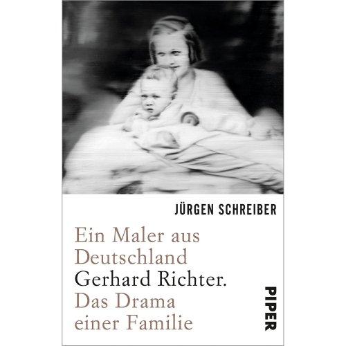 Ein Maler aus Deutschland: Gerhard Richter. Das Drama einer Familie