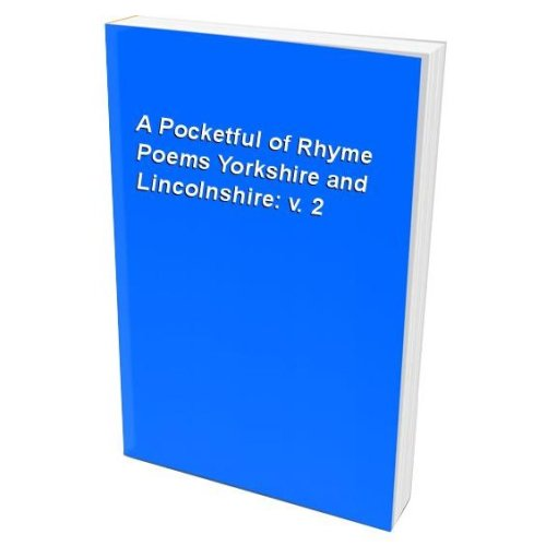 A Pocketful of Rhyme Poems Yorkshire and Lincolnshire: v. 2