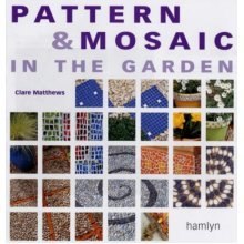 Easy Garden Mosaics: Projects for Patios, Pathways and Walls (Hamlyn)