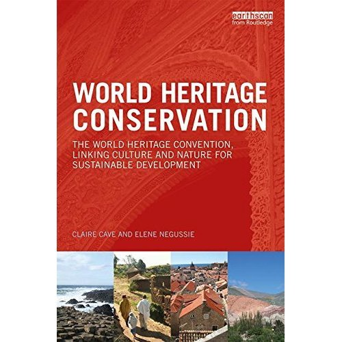 World Heritage Conservation: The World Heritage Convention, Linking Culture and Nature for Sustainable Development