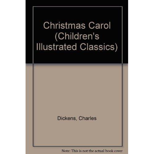 Christmas Carol (Children's Illustrated Classics)
