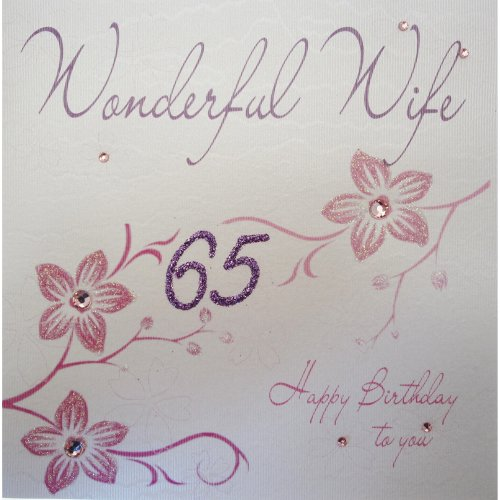 WHITE COTTON CARDS Wb103 65 Flowers Wonderful Wife Happy Birthday To You Handmade 65th Card White On OnBuy