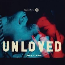 Unloved - Guilty of Love [CD]