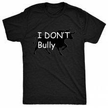 8TN I Don't Bully - Bull Womens T Shirt