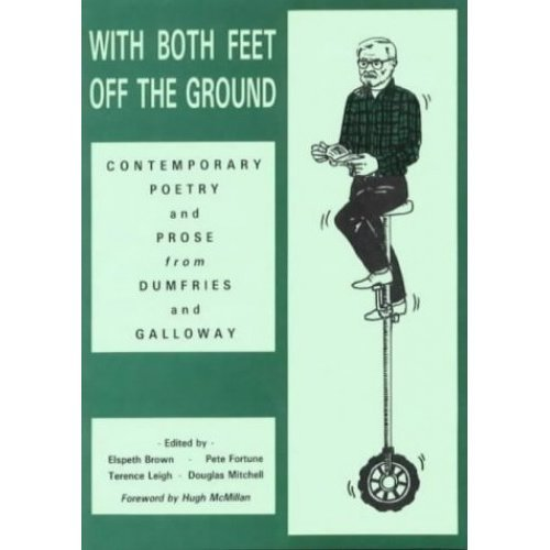 With Both Feet Off the Ground: Contemporary Poetry and Prose from Dumfries and Galloway