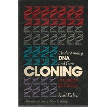 Understanding DNA and Gene Cloning: A Guide for the Curious