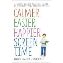 Calmer Easier Happier Screen-time Habits