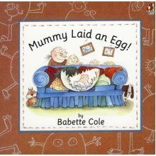 Mummy Laid an Egg