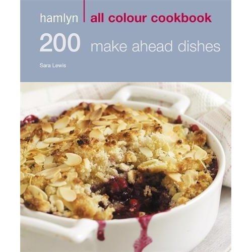 200 Make Ahead Dishes: Hamlyn All Colour Cookbook (Hamlyn All Colour Cookery)