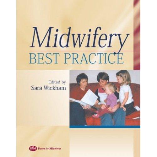 Midwifery: Best Practice, Volume 1