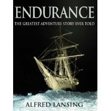 Endurance: Shackleton's Incredible Voyage: An Illustrated Account of Shackleton's Incredible Voyage to the Antarctic
