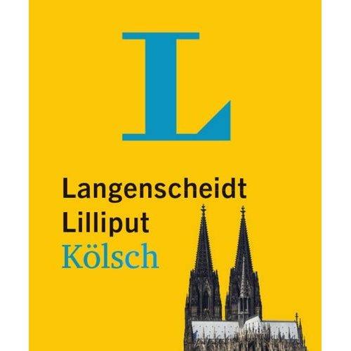 Langenscheidt Lilliput Kölsch - im Mini-Format: Kölsch-Hochdeutsch/Hochdeutsch-Kölsch