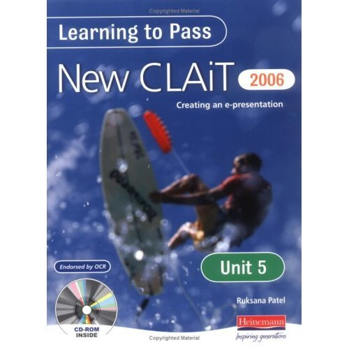Learning to Pass New CLAIT 2006 (Level 1): Unit 5 Creating an e-presentation: Unit 5: Creating an E-presentation Level 1