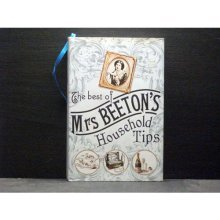 The Best Of Mrs Beeton`s Household Tips