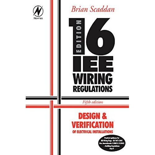 16th Edition IEE Wiring Regulations: Design & Verification of Electrical Installations
