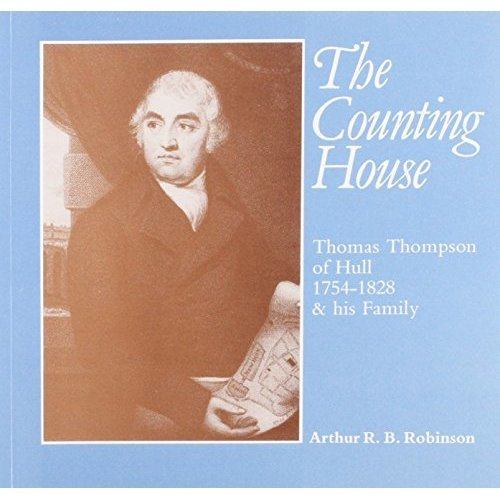 The Counting House: Thomas Thompson of Hull (1754-1828) and His Family