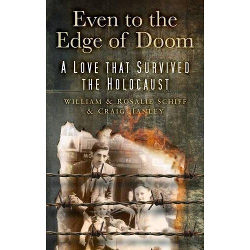 Even to the Edge of Doom (A Love that Survived the Holocaust)