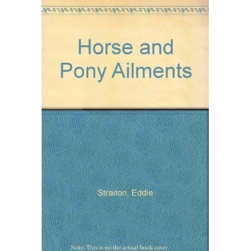 Horse and Pony Ailments: TV Vet Horse Book
