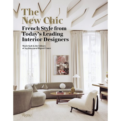 The New Chic: French Style from Today's Leading Designers