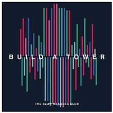 The Slow Readers Club - Build A Tower [CD]