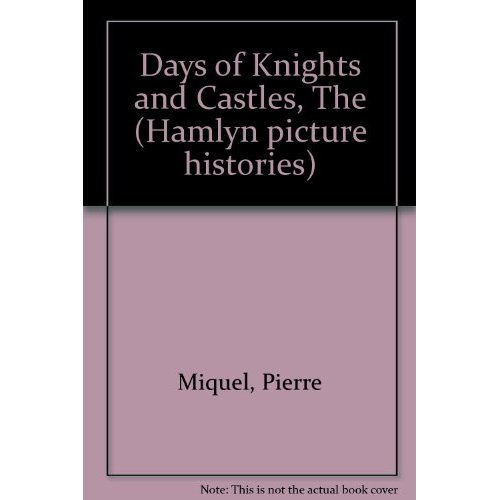 Days of Knights and Castles, The (Hamlyn picture histories)