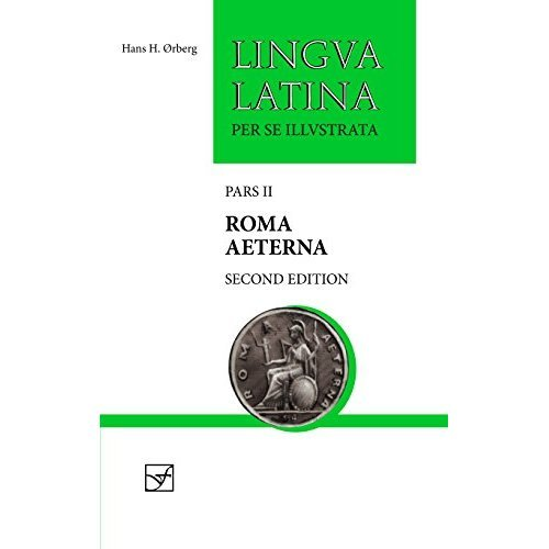 Roma Aeterna: Second Edition, with Full Color Illustrations (Lingua Latina)