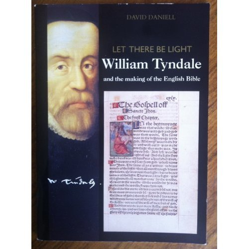 Let There Be Light: William Tyndale and the Making of the English Bible