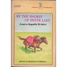By the Shores of Silver Lake (little House) (By the shores of silver lake) Edition: Reprint