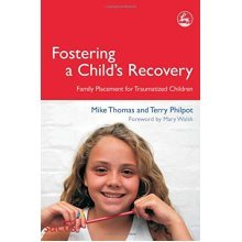 Fostering a Child's Recovery: Family Placement for Traumatized Children (Delivering Recovery)