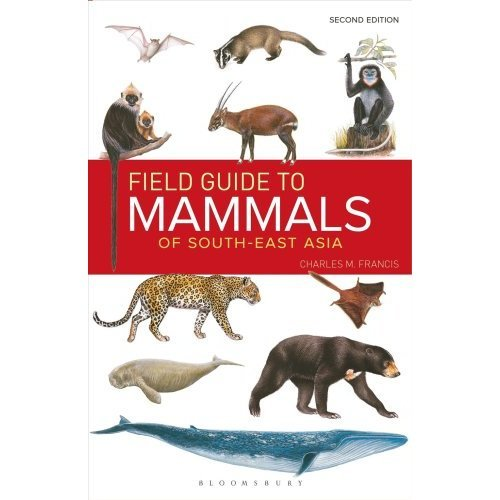 Field Guide to the Mammals of South-east Asia 2nd Edition