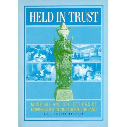 Held in Trust: Museums and Collections of the Northern Universities