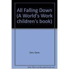 All Falling Down (A World's Work children's book)