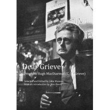 Dear Grieve: Letters to Hugh MacDiarmid (C.M. Grieve)