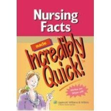 Nursing Facts Made Incredibly Quick! (incredibly Easy!) (incredibly Easy! Series)
