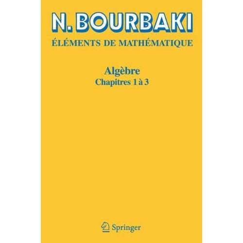 Algèbre: Chapitres 1 à 3 (French Edition): Chapitres 1 a 3